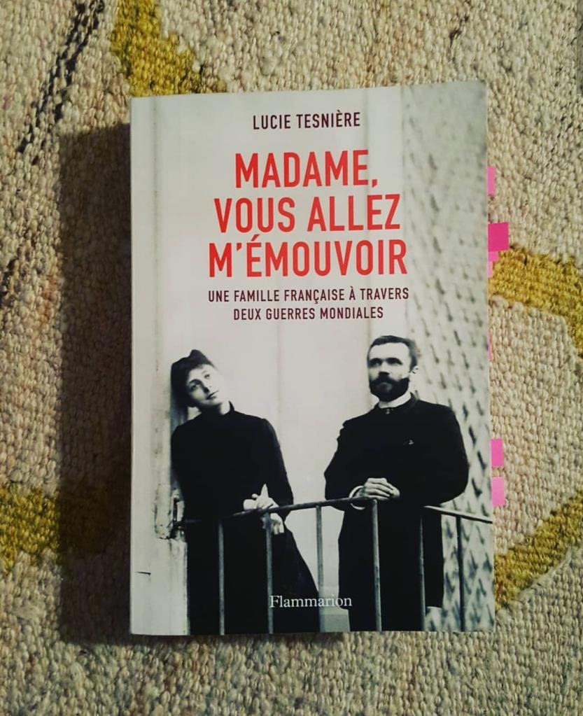 Madame, vous allez m'émouvoir, Lucie Tesnière (Flammarion, 2018)