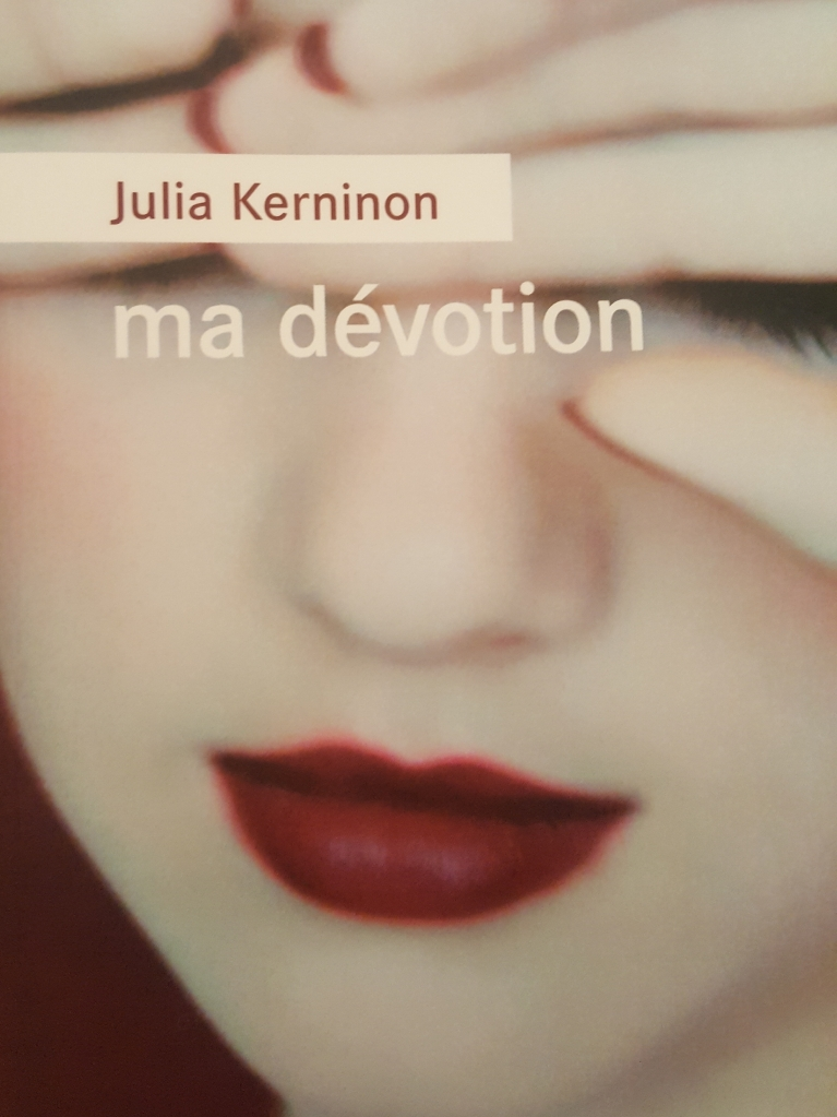 Ma Dévotion, Julia Kerninon (2018)