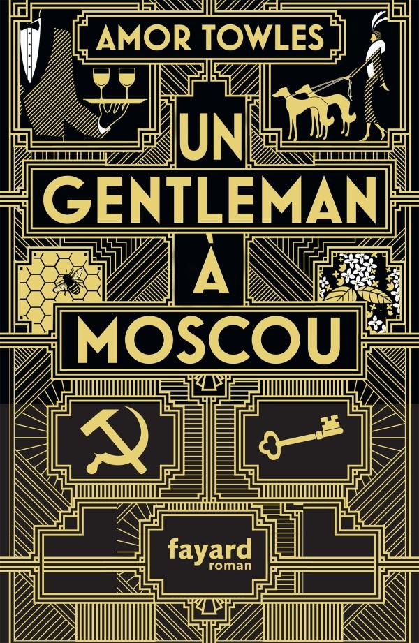 Un Gentleman à Moscou, Amor Towles (Fayard, 2018)