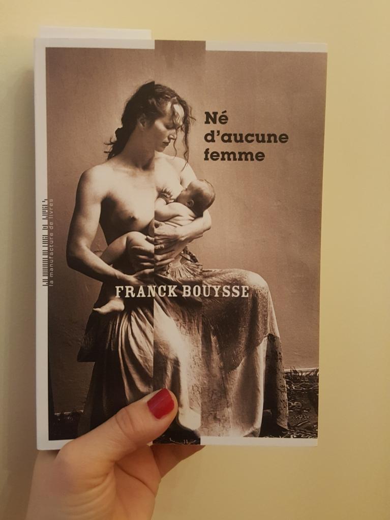 Né d'aucune femme, Franck Bouysse (La Manufacture des Livres, 2019)