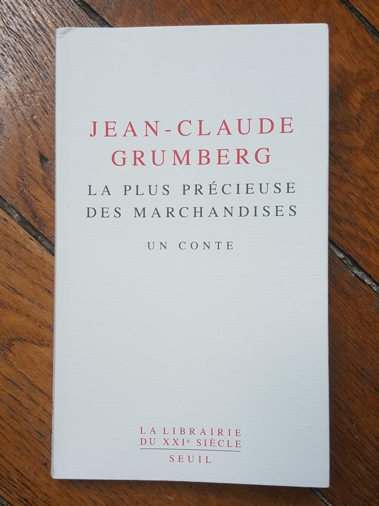 La Plus Précieuse des marchandises, Jean-Claude Grumberg (La Librairie du XXIe siècle, 2019).