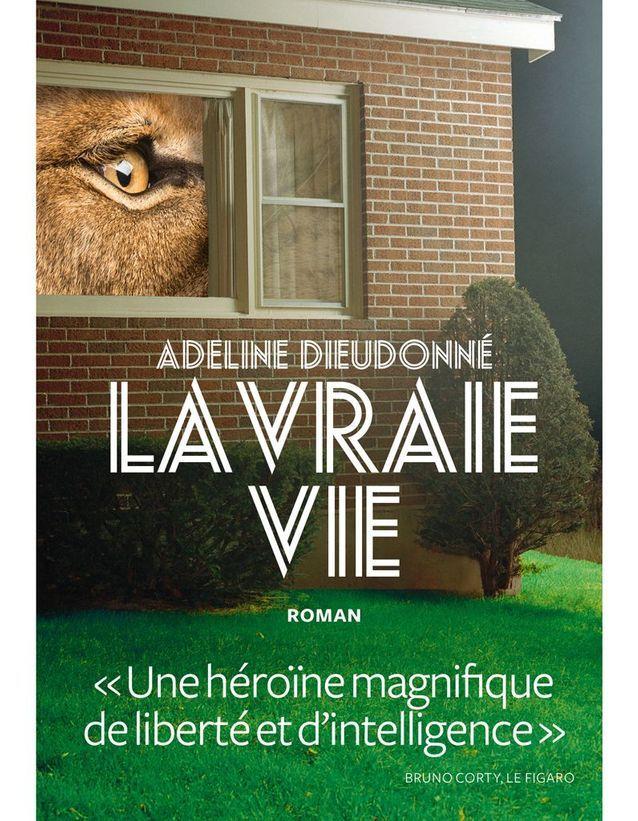 La Vraie Vie, Adeline Dieudonné (ed. L'Iconoclaste).