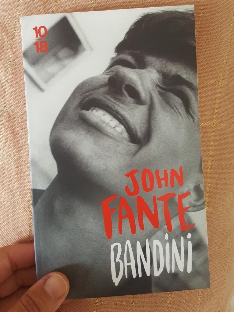 Bandini, John Fante (éditions 10/18)