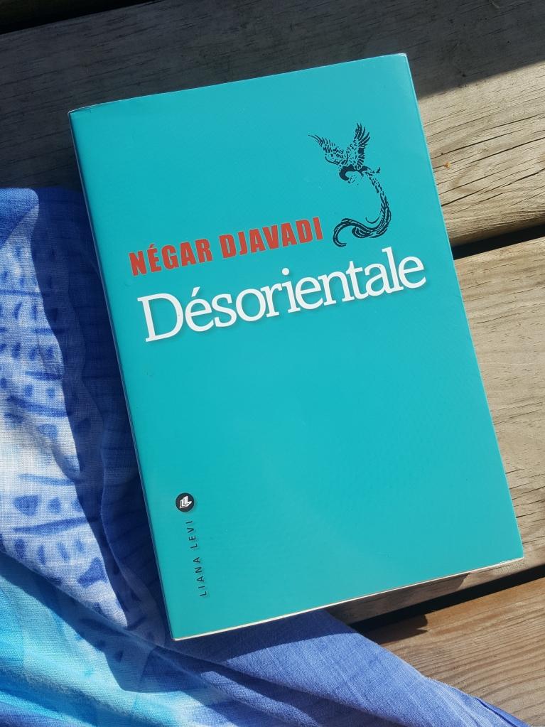 Désorientale, Négar Djavadi (ed. Liana Lévi, 2016).
