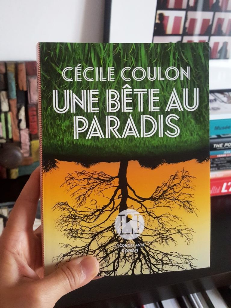 Une bête au Paradis, Cécile Coulon (L'Iconoclaste, 2019)