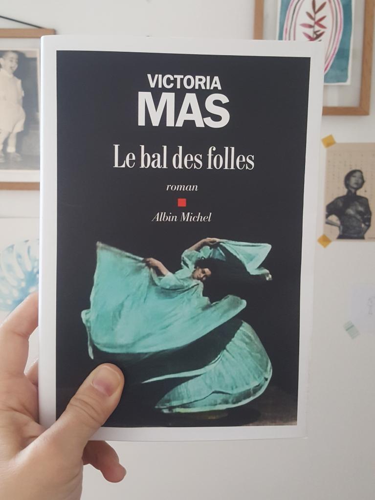 Le bal des folles, Victoria Mas (Albin Michel, 2019)