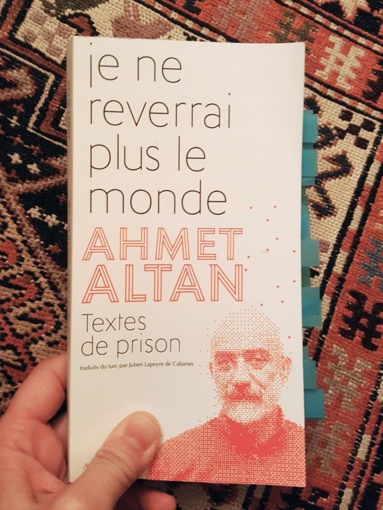 Je ne reverrai plus le monde, Ahmet Altan (Actes Sud, 2019)