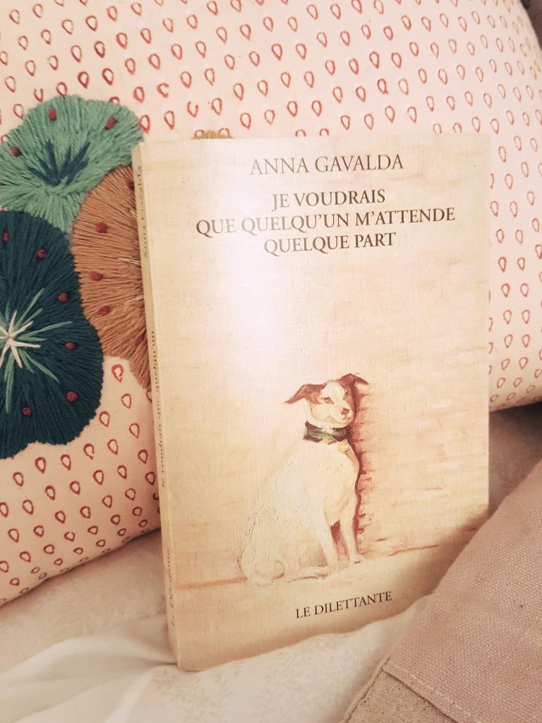 Je voudrais que quelqu'un m'attende quelque part, Anna Gavalda (Le Dilettante, 1999)