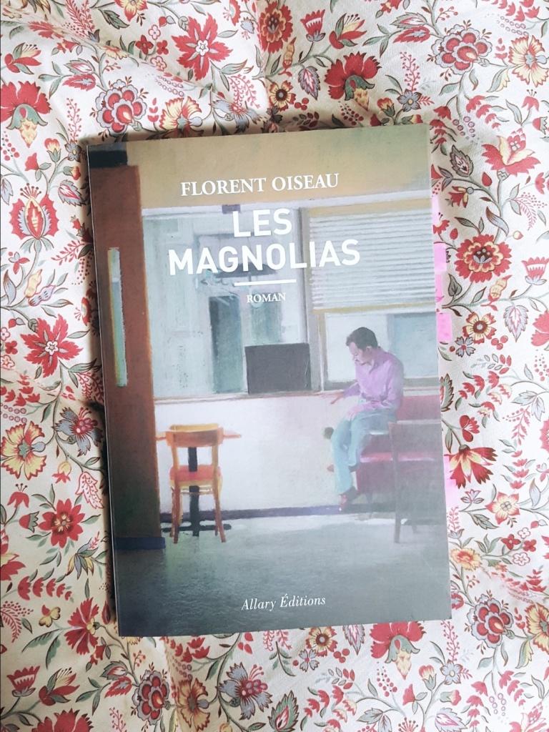 Les Magnolias, Florent Oiseau (Allary Editions, 2020)