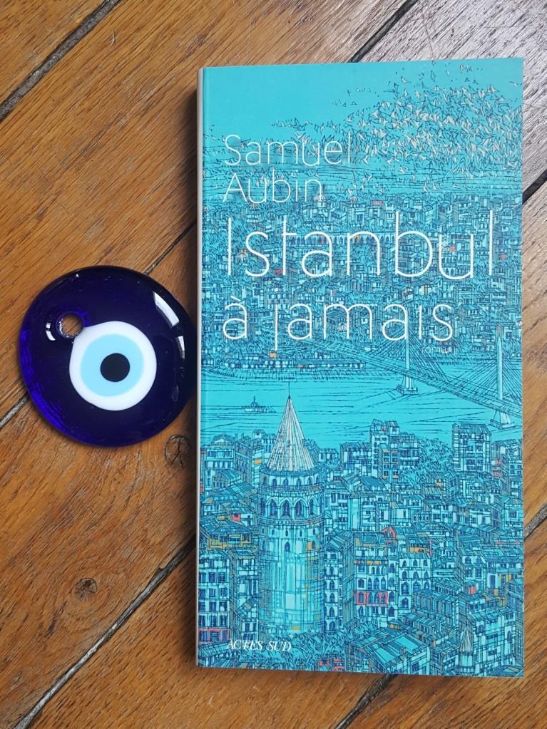 Istanbul à jamais, Samuel Aubin (Actes Sud, 2020)