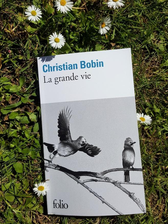 La grande vie, Christian Bobin (Folio)
